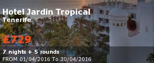 special offer Hotel Jardin Tropical Rest of Europe